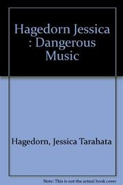DANGER AND BEAUTY by Jessica Hagedorn
