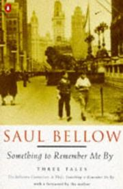 SOMETHING TO REMEMBER ME BY by Saul Bellow