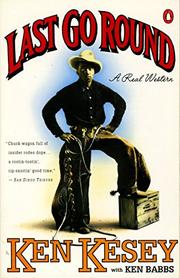 LAST GO ROUND by Ken Kesey