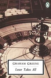 LOSER TAKES ALL by Graham Greene