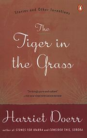 THE TIGER IN THE GRASS: Stories and Other Inventions by Harriet Doerr