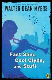 FAST SAM, COOL CLYDE, AND STUFF by Walter Dean Myers