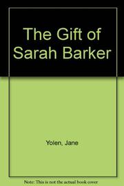 THE GIFT OF SARAH BARKER by Jane Yolen