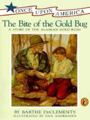 THE BITE OF THE GOLD BUG: A Story of the Alaskan Gold Rush by Barthe DeClements