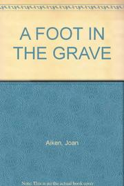 Book Cover for A FOOT IN THE GRAVE