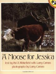 A MOOSE FOR JESSICA by Pat A. with Larry Carrara Wakefield