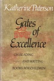 GATES OF EXCELLENCE by Katherine Paterson