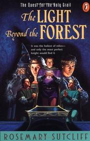 THE LIGHT BEYOND THE FOREST by Rosemary Sutcliff