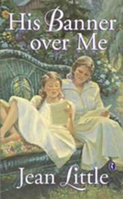 HIS BANNER OVER ME by Jean Little
