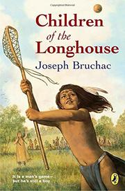 CHILDREN OF THE LONGHOUSE by Joseph Bruchac