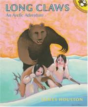 LONG CLAWS: An Arctic Adventure by James Houston