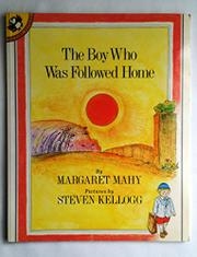 THE BOY WHO WAS FOLLOWED HOME by Steven Kellogg