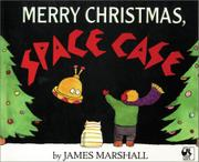 MERRY CHRISTMAS, SPACE CASE by James Marshall