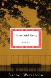 HOME AND AWAY by Rachel Wetzsteon