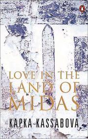 LOVE IN THE LAND OF MIDAS by Kapka Kassabova