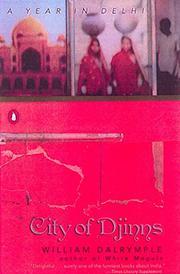 CITY OF DJINNS: A Year in Delhi by William Dalrymple