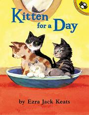 KITTEN FOR A DAY by Ezra Jack Keats