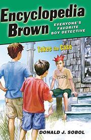 ENCYCLOPEDIA BROWN TAKES THE CASE by Donald J. Sobol