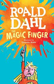 THE MAGIC FINGER by Quentin Blake