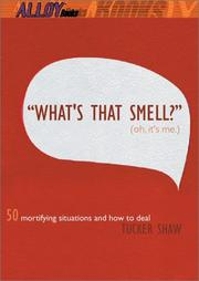 """WHAT'S THAT SMELL?"" (OH, IT'S ME) by Tucker Shaw"