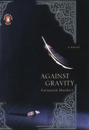 AGAINST GRAVITY by Farnoosh Moshiri
