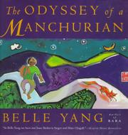 THE ODYSSEY OF A MANCHURIAN by Belle Yang
