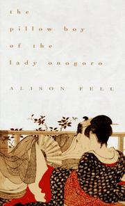 THE PILLOW BOY OF THE LADY ONOGORO by Alison Fell