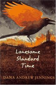 LONESOME STANDARD TIME by Dana Andrew Jennings