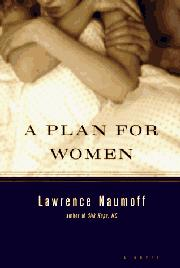 A PLAN FOR WOMEN by Lawrence Naumoff