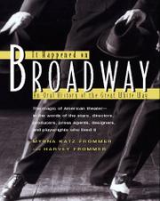 IT HAPPENED ON BROADWAY by Myrna Katz Frommer
