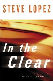 IN THE CLEAR by Steve Lopez