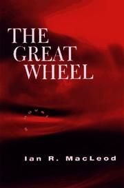 THE GREAT WHEEL by Ian R. MacLeod