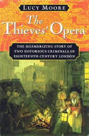 THE THIEVES' OPERA by Lucy Moore
