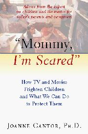 ``MOMMY, I'M SCARED'' by Joanne Cantor