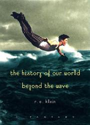 THE HISTORY OF OUR WORLD BEYOND THE WAVE by R.E. Klein