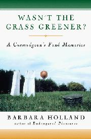 WASN'T THE GRASS GREENER? by Barbara Holland