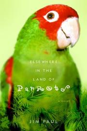 ELSEWHERE IN THE LAND OF PARROTS by Jim Paul