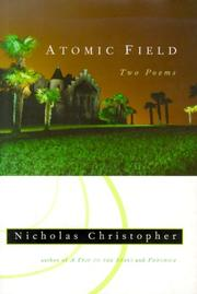 ATOMIC FIELD by Nicholas Christopher
