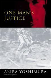ONE MAN'S JUSTICE by Akira Yoshimura