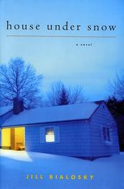 HOUSE UNDER SNOW by Jill Bialosky