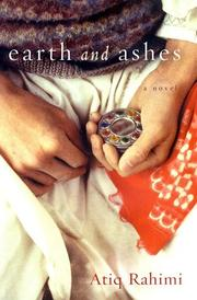EARTH AND ASHES by Atiq Rahimi