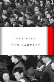 ONE LIFE by Tom Lampert