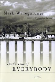 THAT'S TRUE OF EVERYBODY by Mark Winegardner