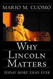 WHY LINCOLN MATTERS by Mario M. Cuomo