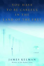 Book Cover for YOU HAVE TO BE CAREFUL IN THE LAND OF THE FREE