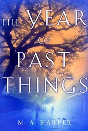 THE YEAR OF PAST THINGS by M.A. Harper