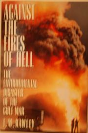 AGAINST THE FIRES OF HELL by T.M. Hawley