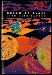 DREAM OF GLASS by Jean Mark Gawron