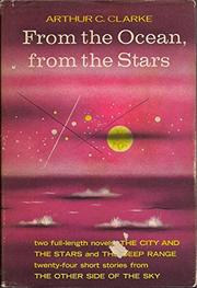 FROM THE OCEAN, FROM THE STAR by Arthur C. Clarke