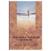 MESSENGER BIRD by Dan McCall